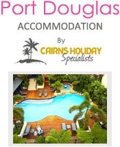 Port Douglas Accommodation by Cairns Holiday Specialists