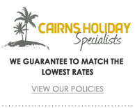 Cairns Holiday Specialists We Guarantee To Match The Lowest Rates