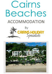 Cairns Beaches Accommodation by Cairns Holiday Specialists