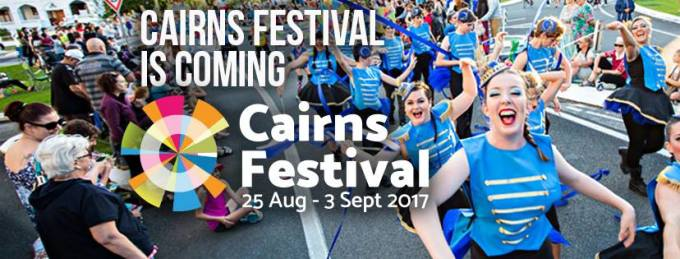 Cairns Festival 25th August To 3rd September 2017